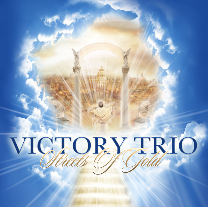 Victory Trio Ministries Streets Of Gold